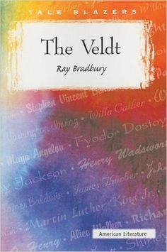 """Campfires and Cleats: LLLiterary Devices in Ray Bradbury's """"The Veldt"""" { A to Z Blogging Challenge }"""