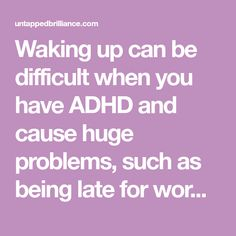 Waking up can be difficult when you have ADHD and cause huge problems, such as being late for work. Here are 8 suggestions to help you wake up on time! Aspergers Autism, Adhd And Autism, Adhd Facts, Adhd Funny, Adhd Signs, Adhd Odd, Adhd Help, Adhd Brain, Adhd Diet