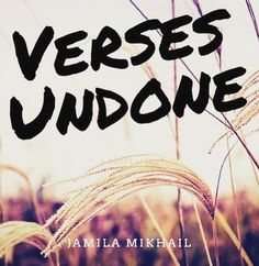 FREE BOOK!  Im happy to announce that Verses Undone by Jamila Mikhail is now available on additional platforms including Apple iBooks Kobo & many more. You can get the Kindle-compatible version from Smashwords or download the PDF version from my website along with other free books.  www.jamilamikhail.coom  More drew uploads coming soon to more platforms as well!  #poetrybook #poetrycommunity #freebooks #freebies #freeebookdownload #freebookalert #poetryofinstagram #booksofinstagram