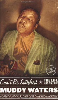 Can't Be Satisfied (Paperback). Muddy Waters invented electric blues and created the template for the rock and roll band and its wild lifestyle. Jazz Blues, Blues Music, Blues Artists, Music Artists, Delta Blues, Blue Poster, Muddy Waters, Concert Posters, Music Posters