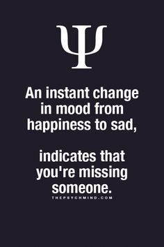 I believe this cuz my favorite cousin that I was so close with died& I think about him everyday& my mood goes from happy to sad when I think about himI miss him so much. Forensic Psychology, Psychology Major, Psychology Quotes, Love Facts, Fun Facts, Crazy Facts, Fact Quotes, Me Quotes, Motivational Quotes