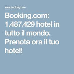 Booking.com: 1.487.429 hotel in tutto il mondo. Prenota ora il tuo hotel!