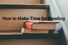 How to Make Time for Reading - Playground of Randomness Buy Textbooks, Make Time, How To Make, Study Techniques, How To Stop Procrastinating, Single Words, Student Life, Freshman, Getting Organized