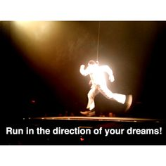 Run in the direction of your dreams!    #dreams #focus #motivation #motivate #challenge #inspire #inspiration #quotes #run #runningman #yes