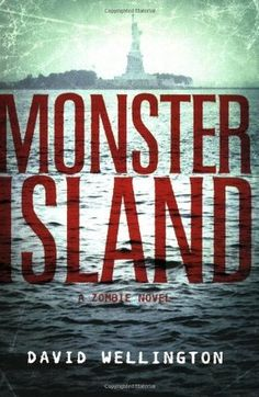 Monster Island (Zombies, #1) by David Wellington - haven't read it yet, but it's on my list! I also love this cover