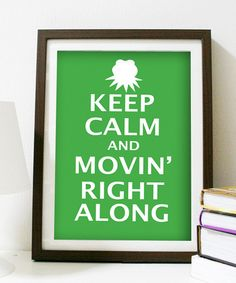 Keep Calm and Movin' Right Along - 8 x 10 print - The Muppets