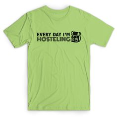 Every Day I'm Hosteling T-Shirt - Lime