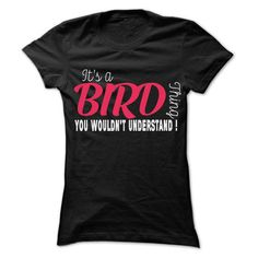 BIRD Thing T Shirts, Hoodies. Get it now ==► https://www.sunfrog.com/LifeStyle/BIRD-Thing--99-Cool-Name-Shirt-.html?57074 $22.25