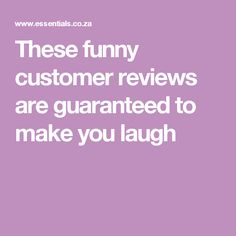 These funny customer reviews are guaranteed to make you laugh