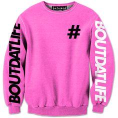 BoutDatLife Sweatshirt // Beloved Shirts