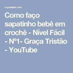 Como faço sapatinho bebê em crochê - Nível Fácil - Nº1- Graça Tristão - YouTube