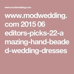 www.modwedding.com 2015 06 editors-picks-22-amazing-hand-beaded-wedding-dresses