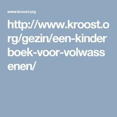 http://www.kroost.org/gezin/een-kinderboek-voor-volwassenen/