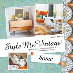Keeley Harris - Style Me Vintage: Home - A practical and inspirational guide to retro interior design #vintagehome #vintagestyle