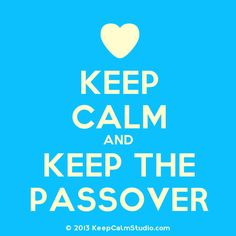 Keep Calm, Keep the New Covenant Passover! Heavenly Mother ❤️