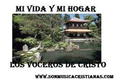 Los Voceros de Cristo - Mi vida y mi hogar