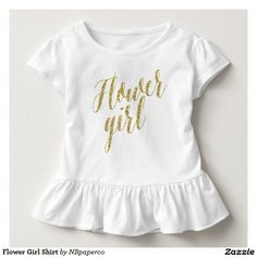 Flower Girl Shirt This stylish shirt is the perfect gift for the flower girl.
