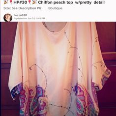 "HP #30 Pretty, Flirty & Girly 05.27.2016 HOST PICK #30  Chosen by Vicky @vickyss for the ""Pretty, Flirty & Girly"" party on 05.27.2016 - An oversized, flows peach chiffon top with colorful floral and paisley details.  So cute knotted at the waist, tucked lightly into your waistband, or just loose.  SOLD! Pretty, Flirty & Girly 05.27.2016 Other"