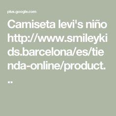 Camiseta levi's niño http://www.smileykids.barcelona/es/tienda-online/product...