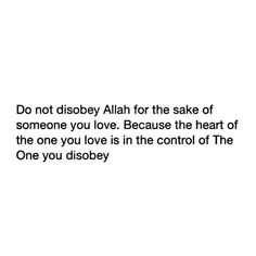 Never disobey Allah, not even for a loved one