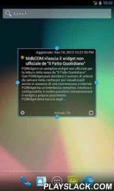 """FQWidget  Android App - playslack.com ,  Un semplice widget non ufficiale per la lettura delle news de """"Il Fatto Quotidiano"""".Con FQWidget puoi decidere il numero di articoli da salvare nella cache per poi visualizzarli anche in assenza di una connessione a internet. FQWidget ha un'interfaccia semplice, intuitiva e configurabile, è inoltre possibile ridimensionare il widget a proprio piacimento.FQWidget tiene traccia degli articoli già letti e notifica con un'icona la presenza di novità.È…"""