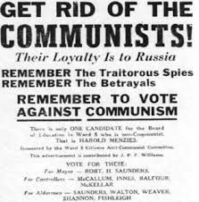 Communism was a dirty word in Canada and the western world after the Second World War. The common view was that communists were planning to overthrow democracy. Therefore anyone with communist leanings, or even progressive opinions should be under suspicion. This would affect Canadians because they would all be afraid to be communists.