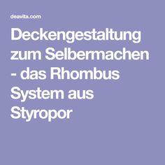 Deckengestaltung Zum Selbermachen   Das Rhombus System Aus Styropor