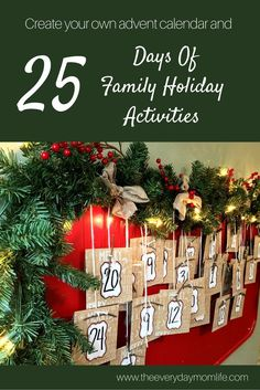 Create a Christmas advent calendar to decorate your home and get our 25 days of family holiday activities to put you in the Christmas spirit.