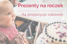 Konkretne propozycje prezentów na roczek. Mnóstwo zabawek, które na pewno zainteresują Wasze maluchy i zostaną z Wami na długo!