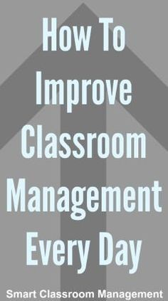 Smart Classroom Management: How To Improve Classroom Management Every Day