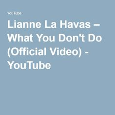PERFECT! Lianne La Havas – What You Don't Do (Official Video) - YouTube