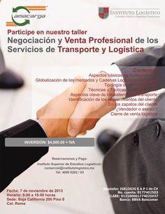 Taller de Negociación y Venta Profesional de los Servicios de Transporte y #Logistica. | 7 de Noviembre de 2013 | México DF | De 9:00 a 18:00 hrs.