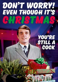 Don't Worry! Even Though it's Christmas You're Still a Cock Rude Christmas Card