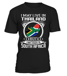 I May Live in Thailand But I Was Made in South Africa #SouthAfrica