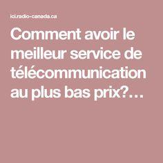 Comment avoir le meilleur service de télécommunication au plus basprix?…