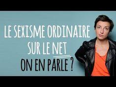 Ça donne quoi le sexisme ordinaire sur le net ? Episode 2 - YouTube