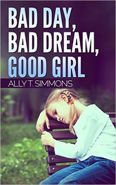 Read this short story to discover how Ella's bad dream turns out to be a blessing.  Bad day, bad dream, good girl - Kindle edition by Ally T. Simmons. Literature & Fiction Kindle eBooks @ . https://www.amazon.com/Bad-day-dream-good-girl-ebook/dp/B01HE03EPQ/ref=sr_1_1?ie=UTF8&qid=1466727303&sr=8-1&keywords=bad+day+bad+dream+good+girl