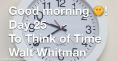 Good morning 🌞!  25StayHome w/ #RelaxHealCalm365 ❤️ To Think of Time🕰 by Walt Whitman 🌺 Tick Toc...  ASMR Satisfying Relaxing Soothing Calming Eternal Soul, Cool Lyrics, Grateful For You, I Trusted You, Walt Whitman, The Brethren, Positive Messages, Morning Greeting, You're Awesome