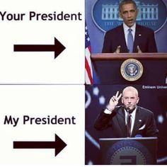 Eminem should be president LOL