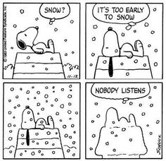Snoopy...no one listening?