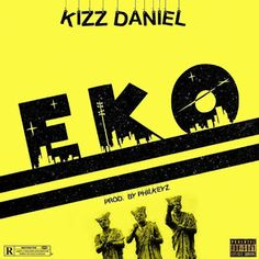 "Ahead of Daniel's forthcoming US Tour, Flyboy INC Boss, Kizz Daniel premieres his highly anticipated single titled ""EKO"". Consequently, the Philkeyz-produced single is"