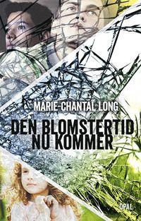 Den blomstertid nu kommer av Marie-Chantal Long. Vinnaren av Barnens Romanpris väl värd sitt pris!