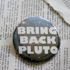 Bring Back Pluto Pinback Button.