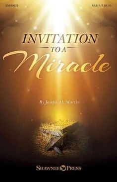 Invitation to a Miracle: A Cantata for Christmas