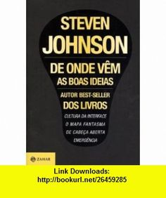 De Onde Vem As Boas Ideias - Where Good Ideas Come (Em Portugues do Brasil) (9788537806845) Steven Johnson , ISBN-10: 8537806846  , ISBN-13: 978-8537806845 ,  , tutorials , pdf , ebook , torrent , downloads , rapidshare , filesonic , hotfile , megaupload , fileserve