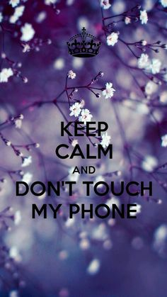 Keep calm . dont touch me, keep calm sayings, keep calm funny, cute Funny Quotes Wallpaper, Funny Phone Wallpaper, Wallpaper Backgrounds, Funny Wallpapers, Wallpaper Samsung, Wallpaper Wallpapers, Black Wallpaper, Galaxy Wallpaper, Phone Backgrounds