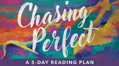 I finished the Chasing Perfect Bible reading plan from @YouVersion! Check it out here: