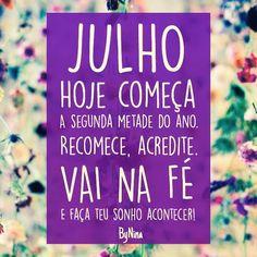 "@instabynina's photo: ""Vai que ainda dá tempo!!! Bem vindo Julho! #julho #pensamentopositivo #bynina #instabynina #frases #citações #meiodoano #coletivoalemdogram"""
