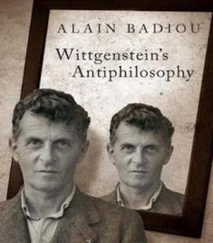 Alain Badiou Bruno Bosteels – Wittgenstein'S Antiphilosophy PDF
