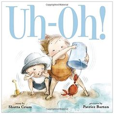 Uh-Oh! by Shutta Crum (author), Patrice Barton (illustrator) New Children's Books, Used Books, Great Books, Wordless Picture Books, Wordless Book, Trade Books, Summer Story, Summer Books, On The Road Again